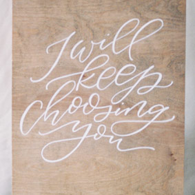 Wedding promise | I Will Keep Choosing You | Taryn Eklund Ink | Call